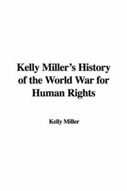 Kelly Miller's History of the World War for Human Rights by Kelly Miller image