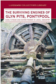 The Surviving Engines of Glyn Pits, Pontypool: Early Steam and Water Power in Local Industry by G. Tilley image