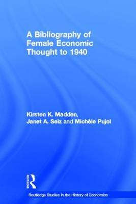 A Bibliography of Female Economic Thought up to 1940 by Kirsten Madden image