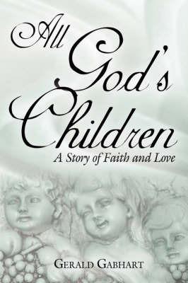 All God's Children by Gerald Gabhart