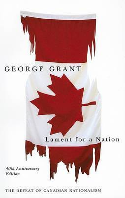 Lament for a Nation by George Grant