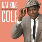 """The Extraordinary Nat King Cole (Deluxe Edition) by Nat """"King"""" Cole"""