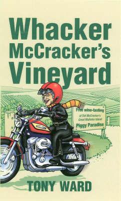 Whacker Mccrackers Vineyard by Tony Ward