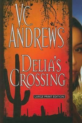 Delia's Crossing by V.C. Andrews