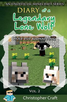 Diary of a Legendary Lone Wolf: Wolf Pup Kidnapping by Christopher Craft image