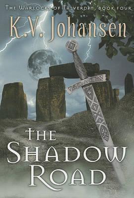 Shadow Road - Warlocks of Talverdin 4 by K.V. Johansen image
