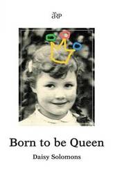 Born to be Queen by Daisy Solomons