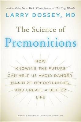 The Science of Premonitions by Larry Dossey image