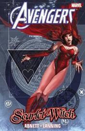 Avengers: Scarlet Witch By Dan Abnett & Andy Lanning by Dan Abnett