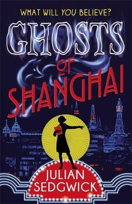 Ghosts of Shanghai by Julian Sedgwick