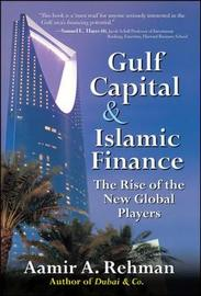 Gulf Capital and Islamic Finance: The Rise of the New Global Players by Aamir A Rehman image