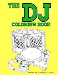 The DJ Coloring Book by Dj Fever