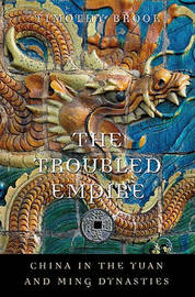 The Troubled Empire by Timothy Brook image