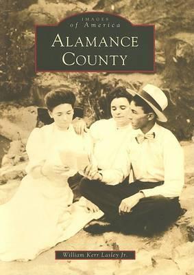 Alamance County by William Kerr, Jr. Lasley