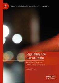 Regulating the Rise of China by Michael Peters
