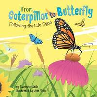From Caterpillar to Butterfly: Following the Life Cycle by Suzanne Slade (SCBWI) image