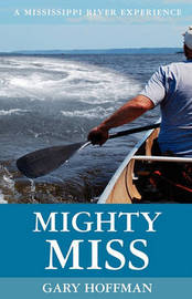 Mighty Miss by Gary Hoffman