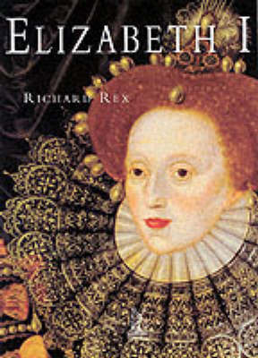 Elizabeth I by Richard Rex
