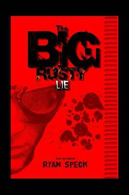 The Big Rusty Lie by Ryan Speck image