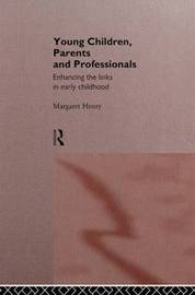 Young Children, Parents and Professionals by Margaret Henry image