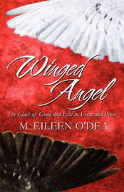 Winged Angel: The Clash of Good and Evil in Verse and Prose by M. Eileen O'Dea image