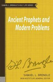 Ancient Prophets and Modern Problems by Samuel Logan Brengle image