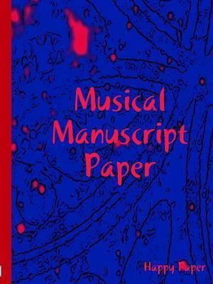 Musical Manuscript Paper by carol gilmore