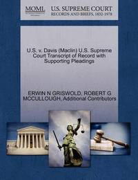 U.S. V. Davis (Maclin) U.S. Supreme Court Transcript of Record with Supporting Pleadings by Erwin N. Griswold
