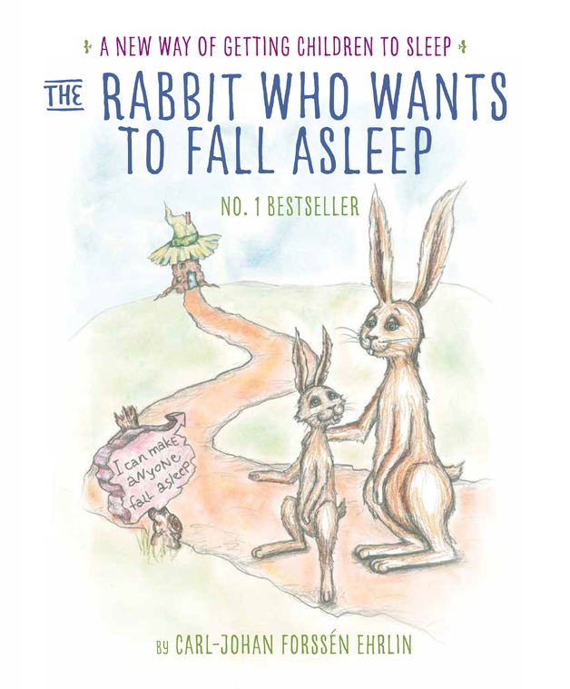 The Rabbit Who Wants to Fall Asleep by Carl-Johan Forssen Ehrlin