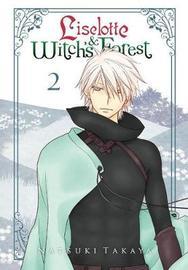 Liselotte & Witch's Forest, Vol. 2 by Natsuki Takaya