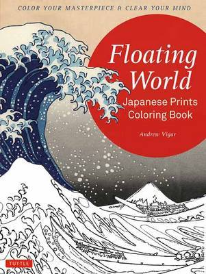 Floating World Japanese Prints Coloring Book by Andrew Vigar