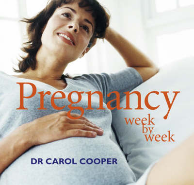 Pregnancy Week by Week by Carol Cooper