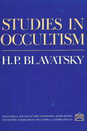 Studies in Occultism by H.P. Blavatsky