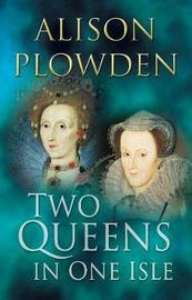 Two Queens in One Isle by Alison Plowden image
