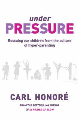 Under Pressure by Carl Honore image