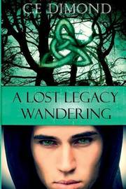A Lost Legacy by C E Dimond