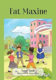 Fat Maxine by Anne Toole