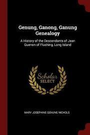 Genung, Ganong, Ganung Genealogy by Mary Josephine Genung Nichols image