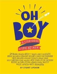 Oh Boy: A storybook of epic NZ men by Stuart Lipshaw image