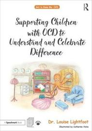 Supporting Children with OCD to Understand and Celebrate Difference by Louise Lightfoot