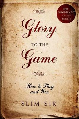 Glory To the Game by Slim Sir