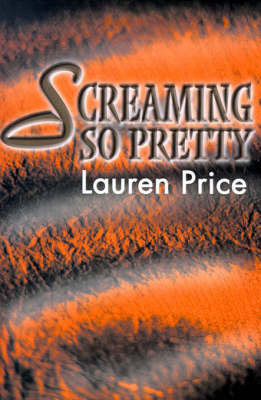 Screaming So Pretty by Lauren Price