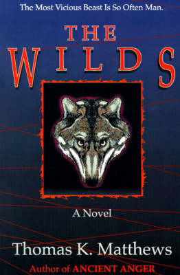 The Wilds by Thomas K. Matthews