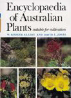 Encyclopaedia of Australian Plants by Rodger Elliot