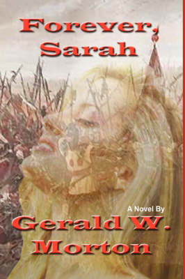 Forever Sarah by Gerald W. Morton