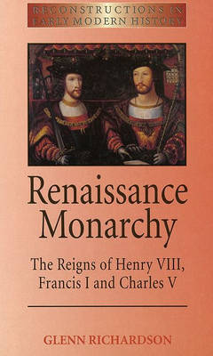Renaissance Monarchy by Glenn Richardson