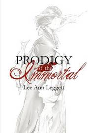 Prodigy of the Immortal by Lee Ann Leggett image