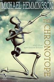 The Chronotope and Other Speculative Fictions / Poison from a Dead Sun by Michael Hemmingson