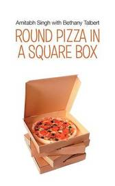 Round Pizza in a Square Box by Amitabh Singh