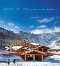 American Ski Resort: architecture, style, experience by M.S. Smith